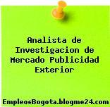Analista de Investigacion de Mercado Publicidad Exterior