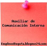 Auxiliar de Comunicación Interna