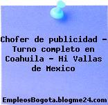 Chofer de publicidad – Turno completo en Coahuila – Hi Vallas de Mexico