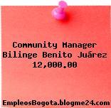 Community Manager Bilinge Benito Juárez 12,000.00