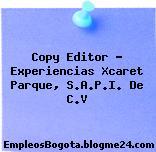 Copy Editor – Experiencias Xcaret Parque, S.A.P.I. De C.V