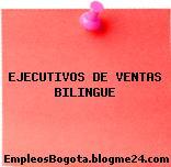 EJECUTIVOS DE VENTAS BILINGUE
