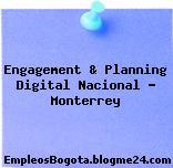 Engagement & Planning Digital Nacional – Monterrey
