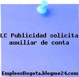 LC Publicidad solicita auxiliar de conta