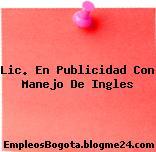 Lic. En Publicidad Con Manejo De Ingles