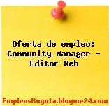 Oferta de empleo: Community Manager – Editor Web
