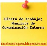Oferta de trabajo: Analista de Comunicación Interna