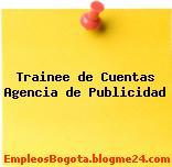 Trainee de Cuentas Agencia de Publicidad