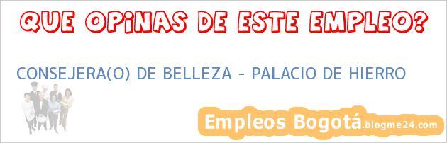 CONSEJERA(O) DE BELLEZA – PALACIO DE HIERRO