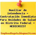 Auxiliar de intendencia – Contratación Inmediata Para Unidades de Salud en Distrito Federal – MEDICASIST