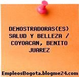 DEMOSTRADORAS(ES) SALUD Y BELLEZA / COYOACAN, BENITO JUAREZ