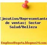 Ejecutivo/Representante de ventas: Sector Salud/Belleza