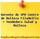 Gerente de SPA Centro de Belleza Filadelfia Vendedora Salud y Belleza