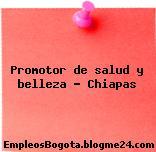 Promotor de salud y belleza – Chiapas