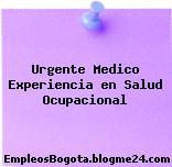 Urgente Medico- Experiencia en Salud Ocupacional