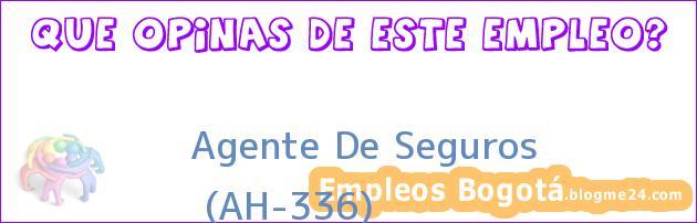 Agente De Seguros | (AH-336)