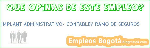 IMPLANT ADMINISTRATIVO- CONTABLE/ RAMO DE SEGUROS