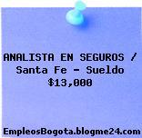 ANALISTA EN SEGUROS / Santa Fe – Sueldo $13,000