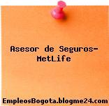 Asesor de Seguros- MetLife