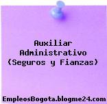 Auxiliar Administrativo (Seguros y Fianzas)