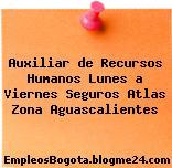 Auxiliar de Recursos Humanos Lunes a Viernes Seguros Atlas Zona Aguascalientes