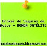 Broker de Seguros de Autos – HONDA SATÉLITE