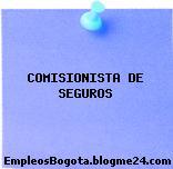 COMISIONISTA DE SEGUROS