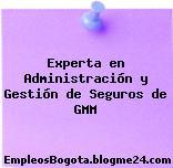 Experta en Administración y Gestión de Seguros de GMM
