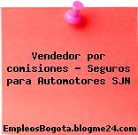 Vendedor por comisiones – Seguros para Automotores SJN