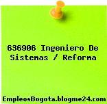 636906 Ingeniero De Sistemas / Reforma