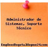 Administrador de Sistemas, Soporte Técnico