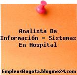 Analista De Información – Sistemas En Hospital