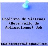 Analista de Sistemas (Desarrollo de Aplicaciones) Job