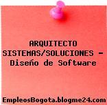 ARQUITECTO SISTEMAS/SOLUCIONES – Diseño de Software
