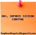 AUX. SOPORTE SISTEMA CONTPAQ