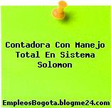 Contadora Con Manejo Total En Sistema Solomon