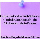 Especialista WebSphere – Administración de Sistemas Mainframe