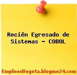 Recién Egresado de Sistemas – COBOL