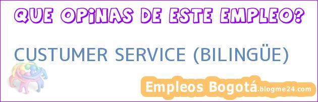 CUSTUMER SERVICE (BILINGÜE)