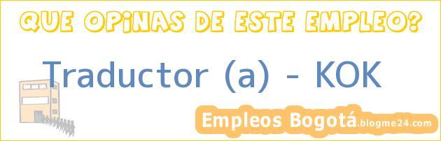 Traductor (a) – KOK