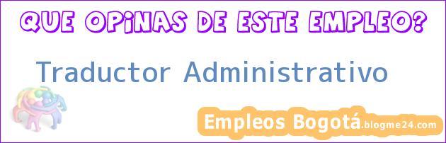 Traductor Administrativo