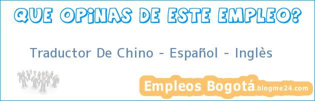 Traductor De Chino – Español – Inglès