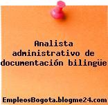 Analista administrativo de documentación bilingüe