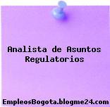 Analista de Asuntos Regulatorios