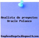 Analista de proyectos Oracle Polanco