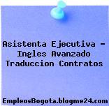 Asistenta ejecutiva Ingles avanzado traduccion contratos