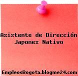 Asistente de Dirección Japones Nativo