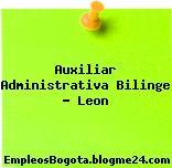 Auxiliar Administrativa Bilinge – Leon