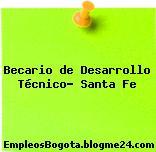 Becario de Desarrollo Técnico- Santa Fe