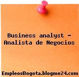 Business analyst – Analista de Negocios